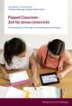 Flipped Classroom - Zeit für deinen Unterricht