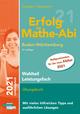 Erfolg im Mathe-Abi 2021 Wahlteil Leistungsfach Baden-Württemberg