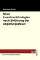 Neue Investmentstrategien nach Einführung der Abgeltungsteuer