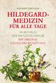 Hildegard-Medizin für alle Tage