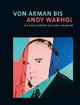 Von Arman bis Andy Warhol