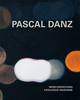 Pascal Danz - Werkverzeichnis/Catalogue Raisonné