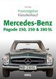 Praxisratgeber Klassikerkauf Mercedes-Benz Pagode 230,250 & 280 SL