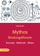 Mythos Bindungstheorie
