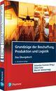 Grundzüge der Beschaffung, Produktion und Logistik - Übungsbuch