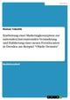 Erarbeitung einer Marketingkonzeption zur nationalen/internationalen Vermarktung und Etablierung einer neuen Eventlocation in Dresden am Beispiel 'Objekt Demnitz'