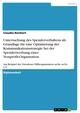 Untersuchung des Spenderverhaltens als Grundlage für eine Optimierung der Kommunikationsstrategie bei der Spenderwerbung einer Nonprofit-Organisation