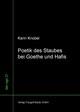 Poetik des Staubes bei Goethe und Hafis