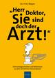 Herr Doktor, Sie sind doch der Arzt!