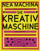 Nea Machina - Die Kreativmaschine