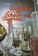 Die Glasmacher im Böhmer- und Bayerwald in Volkskunde und Kulturgeschichte