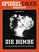 Die Bombe - Das Zeitalter der nuklearen Bedrohung