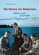 'Haben es ganz gut getroffen ...' - Die Manns am Bodensee