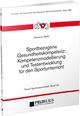 Sportbezogene Gesundheitskompetenz: Kompetenzmodellierung und Testentwicklung für den Sportunterricht