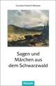 Sagen und Märchen aus dem Schwarzwald