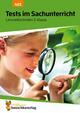 Tests im Sachunterricht - Lernzielkontrollen 3. Klasse, A4-Heft