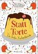 Statt Torte