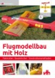 Flugmodellbau mit Holz