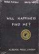 Peter Fischli & David Weiss. Will Happiness find me?