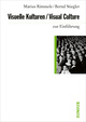 Visuelle Kulturen/Visual Culture zur Einführung