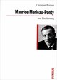Maurice Merleau-Ponty zur Einführung
