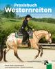 Praxisbuch Westernreiten