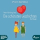 Peter Härtling liest: Die schönsten Geschichten für Kinder