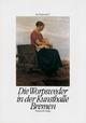 Die Worpsweder in der Kunsthalle Bremen