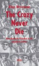 The Crazy Never Die