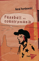 Fußball vs Countrymusik
