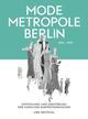 Modemetropole Berlin 1836-1939