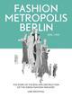 Fashion Metropolis Berlin 1836-1939