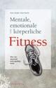 Mentale, emotionale und körperliche Fitness