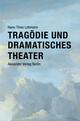 Tragödie und Dramatisches Theater