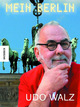 Udo Walz: Mein Berlin