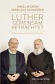 Luther gemeinsam betrachtet