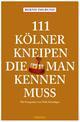 111 Kölner Kneipen, die man kennen muss