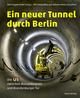 Ein neuer Tunnel durch Berlin