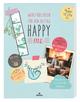 Happy me - Wohlfühlideen für den Alltag