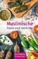 Muslimische Feste und Gerichte