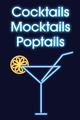 Cocktails - Mocktails - Poptails