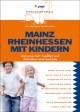 Mainz & Rheinhessen mit Kindern