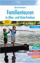 Familientouren in Ober- und Unterfranken