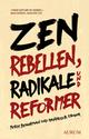 Zen Rebellen, Radikale und Reformer