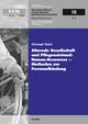 Alternde Gesellschaft und Pflegenotstand: Human-Resources - Methoden zur Personalbindung