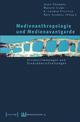 Medienanthropologie und Medienavantgarde