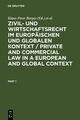 Zivil- und Wirtschaftsrecht im Europäischen und Globalen Kontext/Private and Commercial Law in a European and Global Context