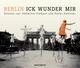 Berlin - Ick wunder' mir