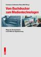 Vom Buchdrucker zum Medientechnologen