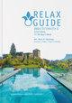 RELAX Guide 2021 Österreich & Südtirol, kritisch getestet: alle Wellness- und Gesundheitshotels.